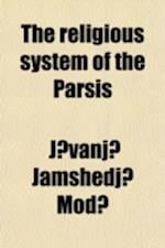 The Religious System of the Parsis