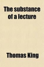 The Substance of a Lecture Designed as an Introduction to the Study of Anatomy; Considered as the Science of Organization