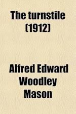 The Turnstile af A. E. W. Mason, Alfred Edward Woodley Mason