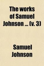 The Works of Samuel Johnson (Volume 3); The Rambler af Arthur Murphy, Samuel Johnson