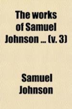 The Works of Samuel Johnson (Volume 3); The Rambler af Arthur Murphy, Samuel Johnson
