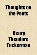 Thoughts on the Poets af Henry Theodore Tuckerman