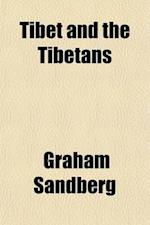 Tibet and the Tibetans af Graham Sandberg
