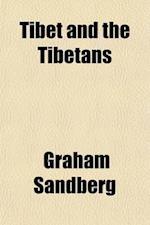 Tibet and the Tibetans af Graham Sandberg