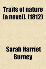 Traits of Nature [A Novel]. af Sarah Harriet Burney