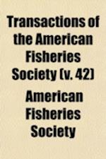 Transactions of the American Fisheries Society (Volume 42) af American Fisheries Society