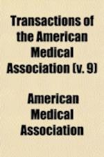 Transactions of the American Medical Association (Volume 9)