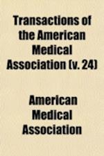 Transactions of the American Medical Association Volume 24