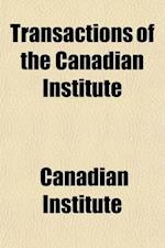 Transactions of the Canadian Institute (Volume 1-2) af Canadian Institute