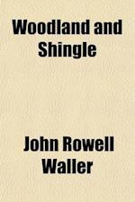 Woodland and Shingle; Poems and Songs af John Rowell Waller