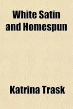 White Satin and Homespun af Katrina Trask