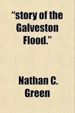 Story of the Galveston Flood. af Nathan C. Green