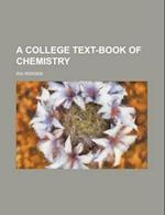 A College Text-Book of Chemistry af Ira Remsen