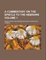 A Commentary on the Epistle to the Hebrews Volume 1 af Moses Stuart