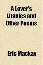 A Lover's Litanies af Eric Mackay