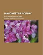 Manchester Poetry; With an Introductory Essay af James Wheeler