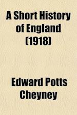 A Short History of England af Edward Potts Cheyney