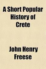 A Short Popular History of Crete af John Henry Freese