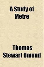 A Study of Metre af Thomas Stewart Omond