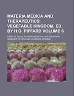 Materia Medica and Therapeutics Volume 6 af Charles Douglas Fergusson Phillips, James Holman