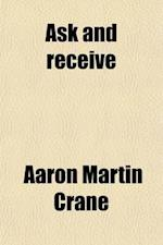 Ask and Receive af Aaron Martin Crane