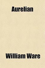 Aurelian af William Ware