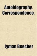 Autobiography, Correspondence, &C. of Lyman Beecher (Volume 1) af Lyman Beecher