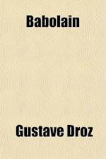Babolain; A Novel af Gustave Droz