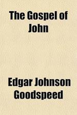 The Gospel of John af Edgar Johnson Goodspeed