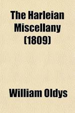 The Harleian Miscellany (Volume 2); Or, a Collection of Scarce, Curious, and Entertaining Pamphlets and Tracts, as Well in Manuscript as in Print, Fou af William Oldys