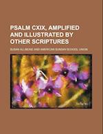 Psalm CXIX, Amplified and Illustrated by Other Scriptures af Susan Allibone