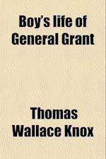 Boy's Life of General Grant af Thomas Wallace Knox