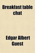 Breakfast Table Chat af Edgar Albert Guest