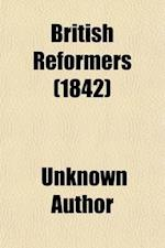 British Reformers (Volume 8) af Unknown Author, Presbyterian Church in the U. S. a.