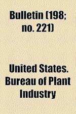 Bulletin (198; No. 221) af United States Bureau of Plant Industry, Bureau Of Plant Industry