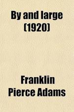 By and Large af Franklin Pierce Adams