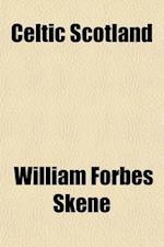 Celtic Scotland (Volume 2); A History of Ancient Alban af William Forbes Skene