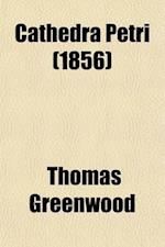 Cathedra Petri (Volume 1); A Political History of the Great Latin Patriarchate af Thomas Greenwood