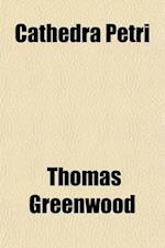 Cathedra Petri (Volume 1-2); A Political History of the Great Latin Patriarchate af Thomas Greenwood
