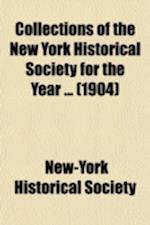 Collections of the New York Historical Society for the Year Volume 36 af New-York Historical Society