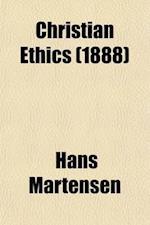 Christian Ethics (Volume 1) af Hans Martensen