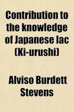Contribution to the Knowledge of Japanese Lac (KI-Urushi) af Alviso Burdett Stevens