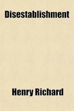 Disestablishment af Henry Richard