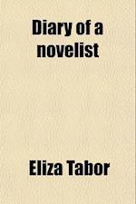 Diary of a Novelist af Eliza Tabor