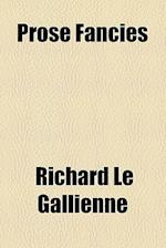 Sleeping Beauty, and Other Prose Fancies af Richard Le Gallienne, Richard Le Gallienne