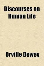 Discourses on Human Life (Volume 1) af Orville Dewey