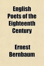 English Poets of the Eighteenth Century af Ernest Bernbaum