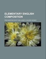 Elementary English Composition af Fred Newton Scott