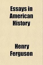 Essays in American History af Henry Ferguson