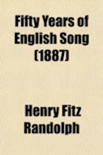 Fifty Years of English Song (Volume 1); Selections from the Poets of the Reign of Victoria af Henry Fitz Randolph